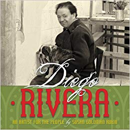 Diego Rivera: An Artist for the People by Susan Goldman Rubin.