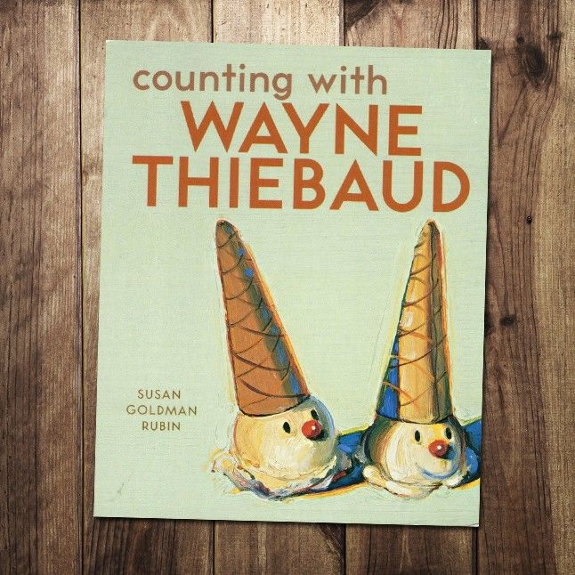 Counting with Wayne Thiebaud by Susan Goldman Rubin.