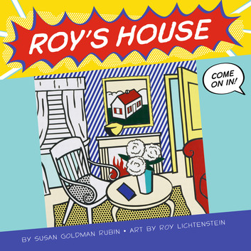 Roy's House by Susan Goldman Rubin.