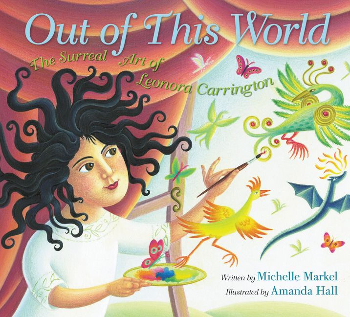 Out of This World by Michelle Markel with illustrations by Amanda Hall.